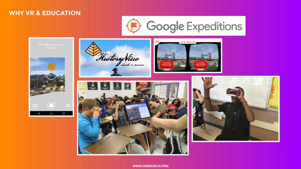 WHY VR & EDUCATION www.cospaces.io/edu