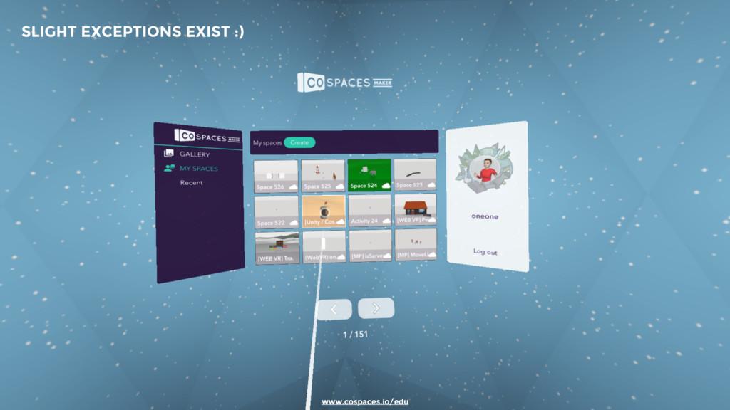 www.cospaces.io/edu  SLIGHT EXCEPTIONS EXIST :)