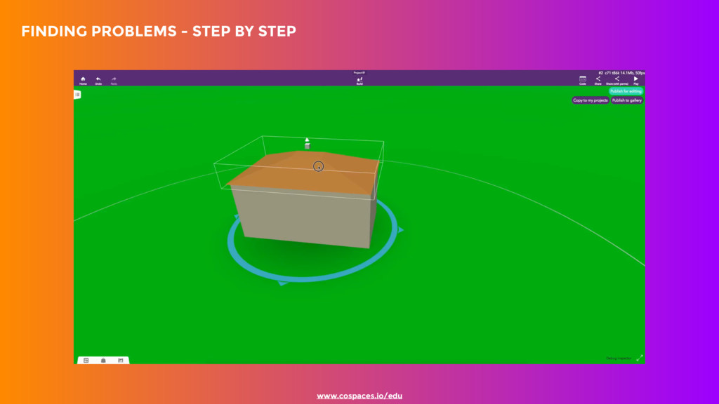 FINDING PROBLEMS - STEP BY STEP www.cospaces....