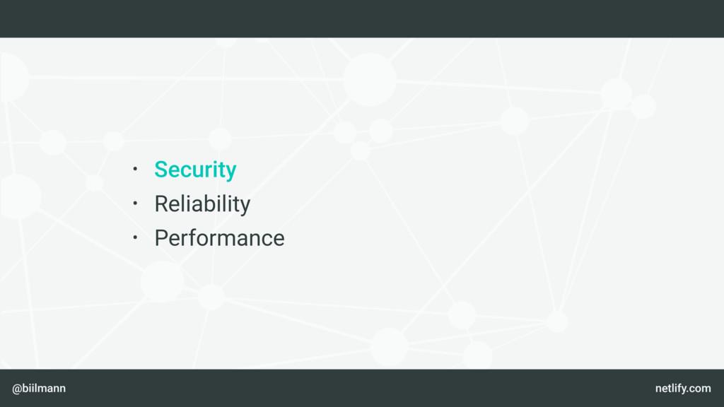 @biilmann netlify.com • Security • Reliability ...