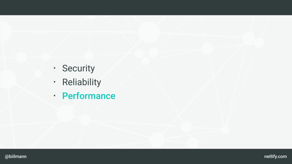 @biilmann netlify.com • Security • Reliability ...