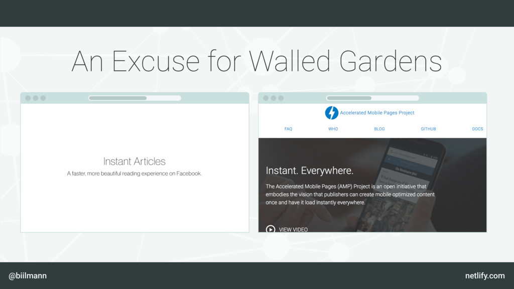 @biilmann netlify.com An Excuse for Walled Gard...