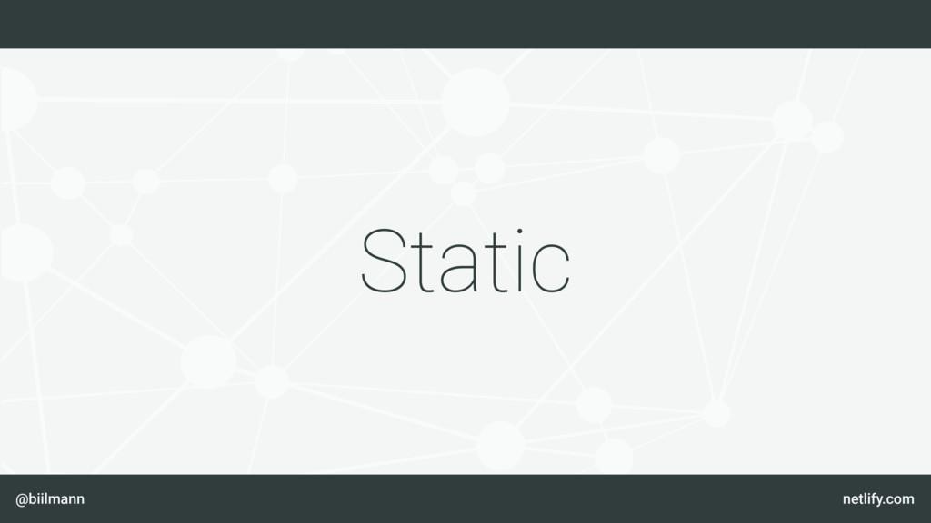 @biilmann netlify.com Static