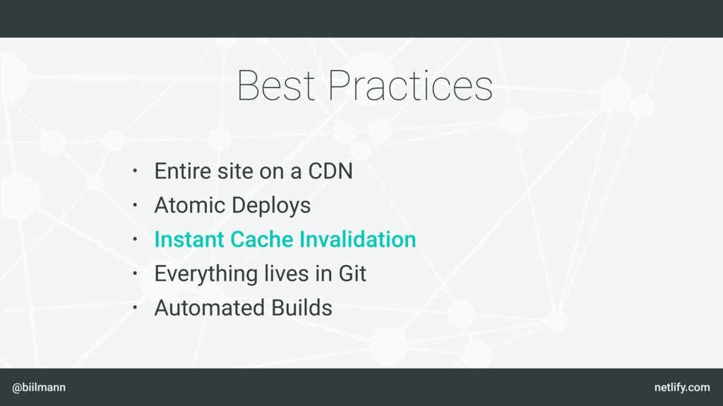 @biilmann netlify.com Best Practices • Entire s...