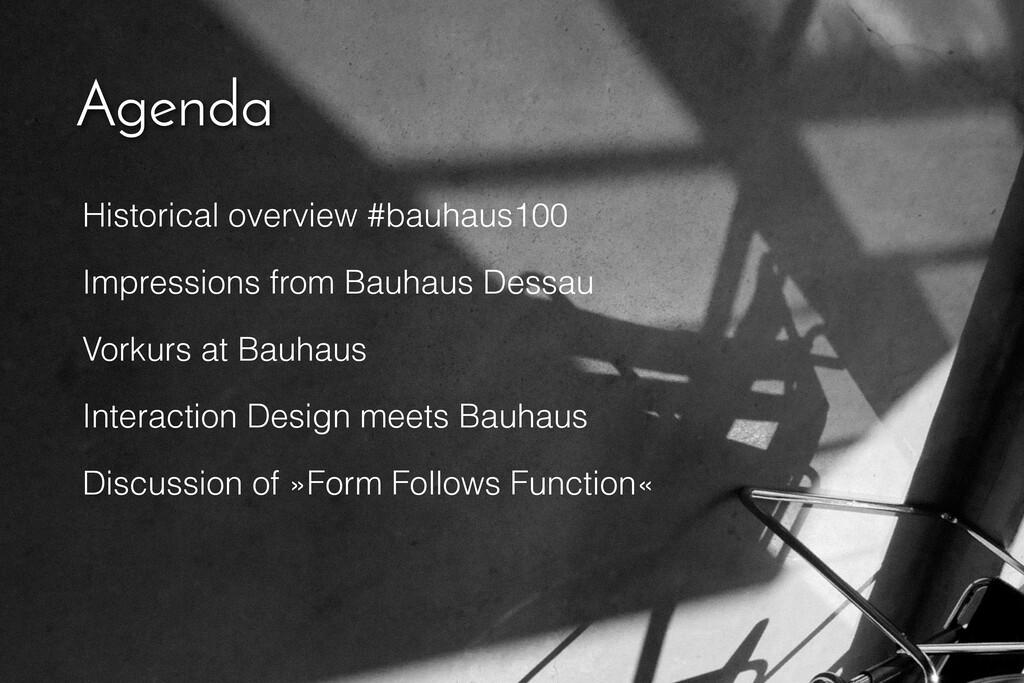 Agenda Historical overview #bauhaus100 Impressi...