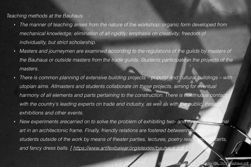 Teaching methods at the Bauhaus. ‣ The manner o...
