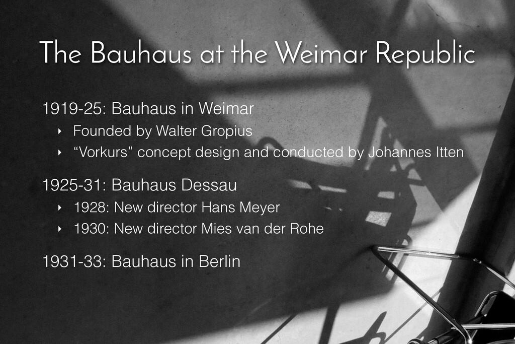 The Bauhaus at the Weimar Republic 1919-25: Bau...