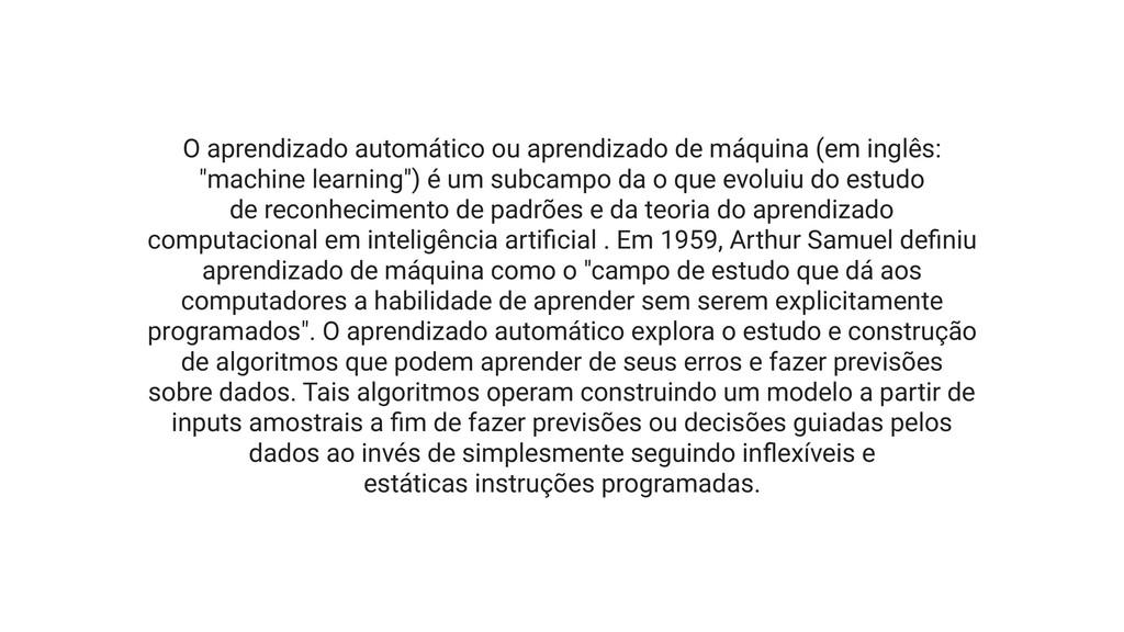 O aprendizado automático ou aprendizado de máqu...