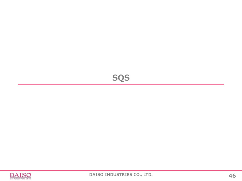 SQS 46 DAISO INDUSTRIES CO., LTD.