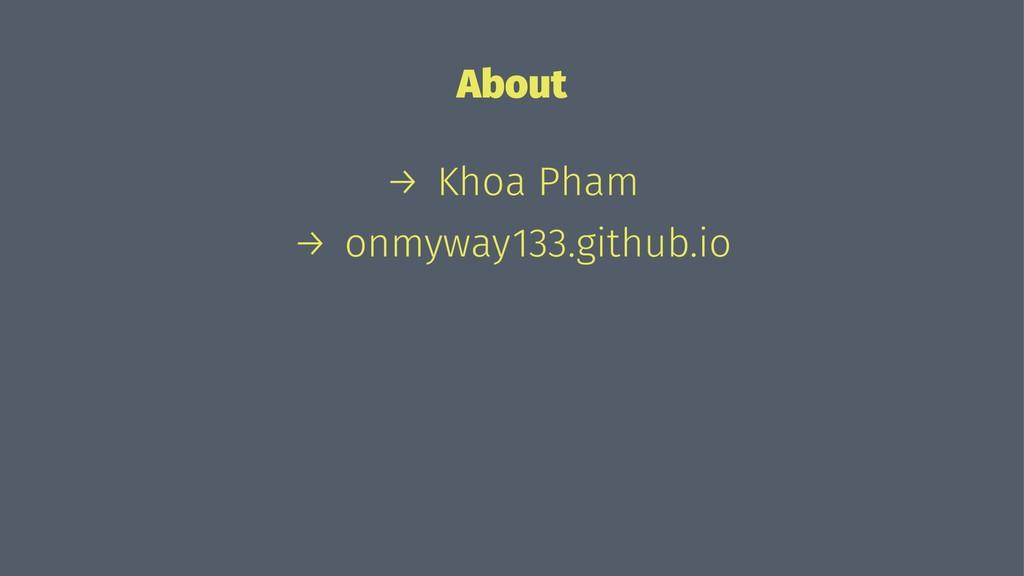 About → Khoa Pham → onmyway133.github.io