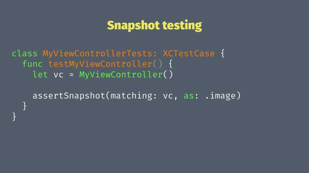 Snapshot testing class MyViewControllerTests: X...