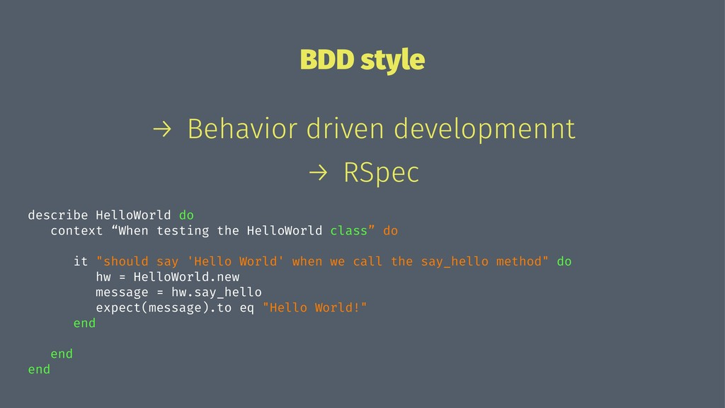 BDD style → Behavior driven developmennt → RSpe...
