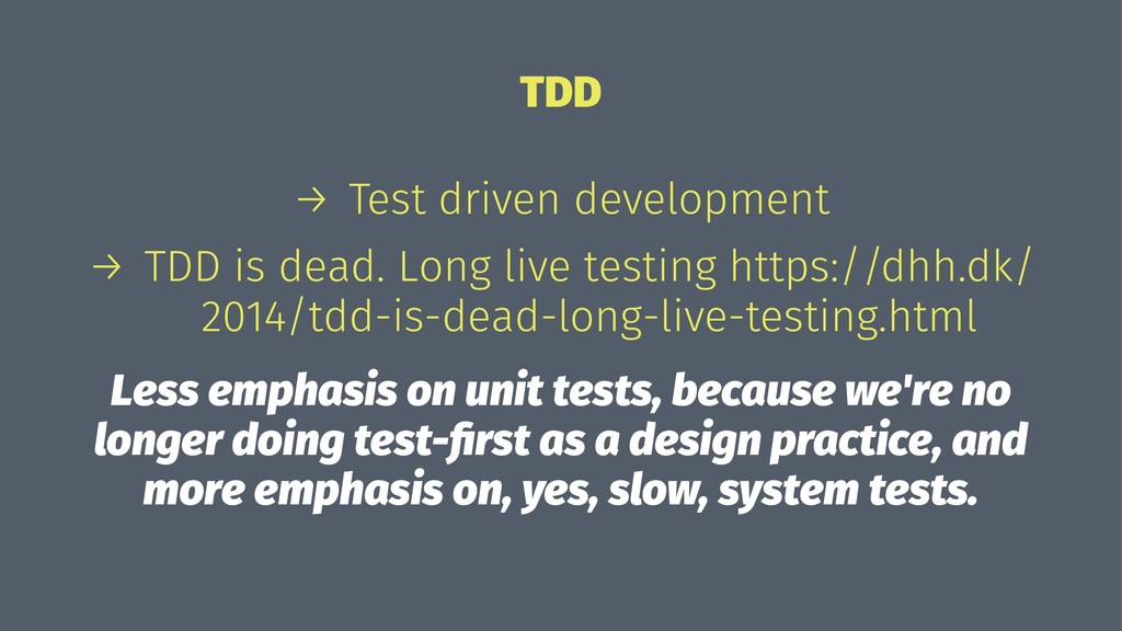 TDD → Test driven development → TDD is dead. Lo...