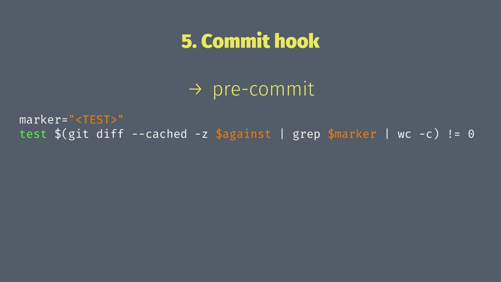 "5. Commit hook → pre-commit marker=""<TEST>"" tes..."