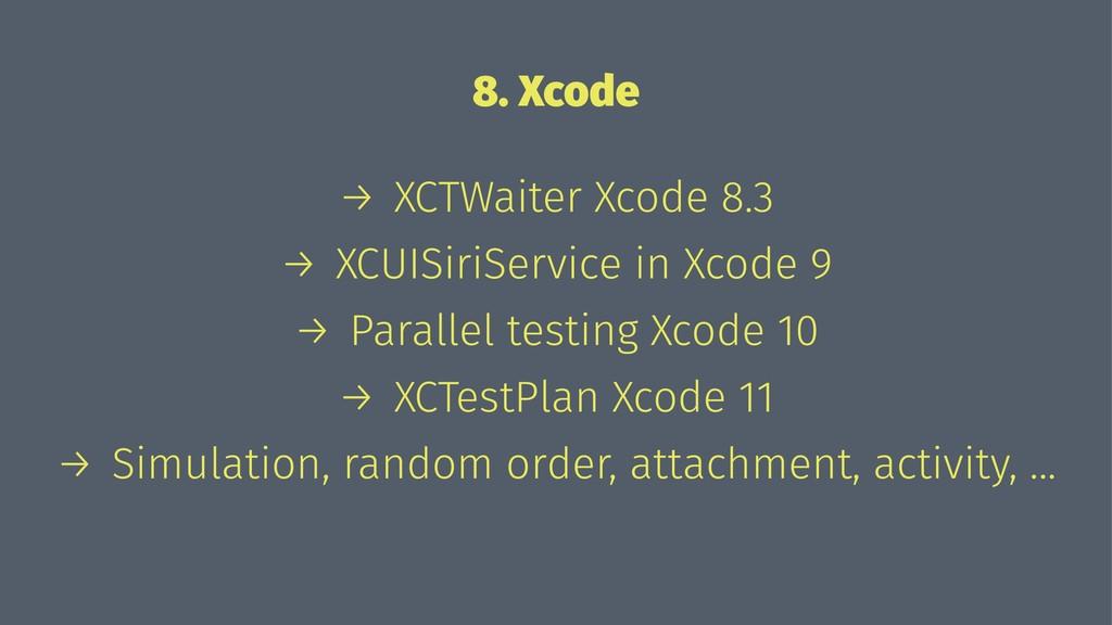 8. Xcode → XCTWaiter Xcode 8.3 → XCUISiriServic...