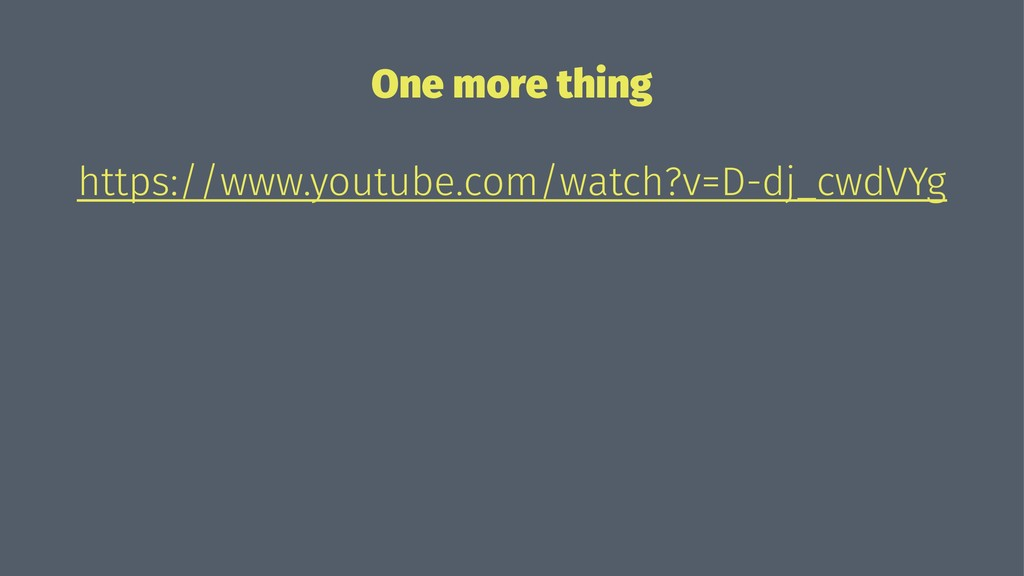 One more thing https://www.youtube.com/watch?v=...