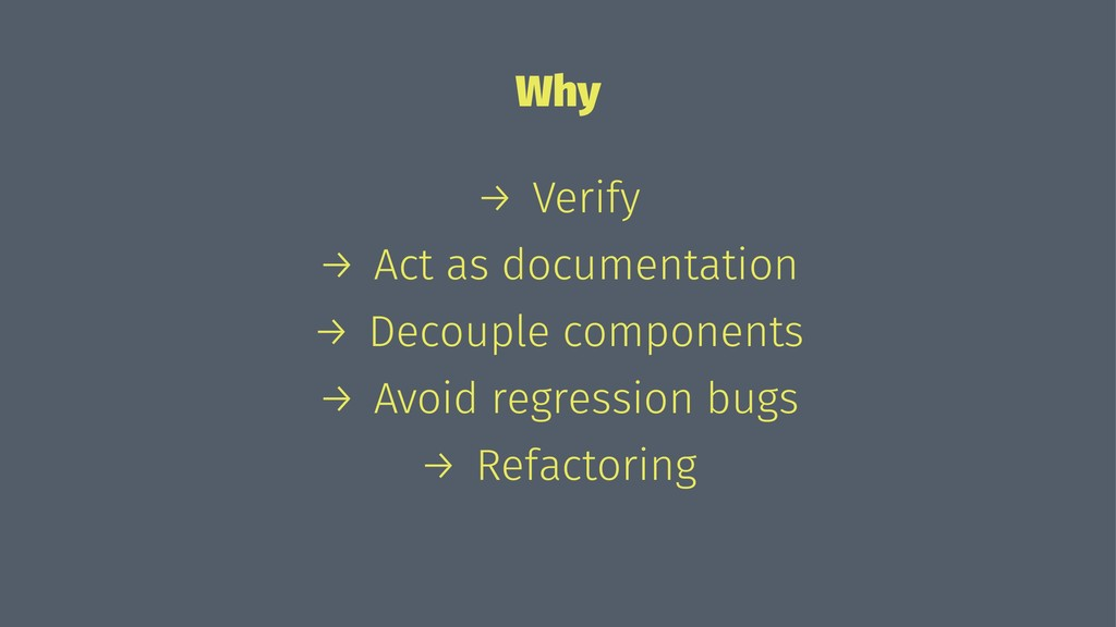 Why → Verify → Act as documentation → Decouple ...