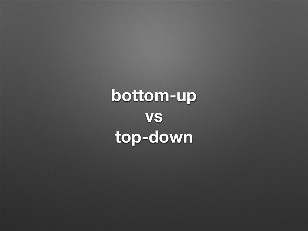 bottom-up vs top-down