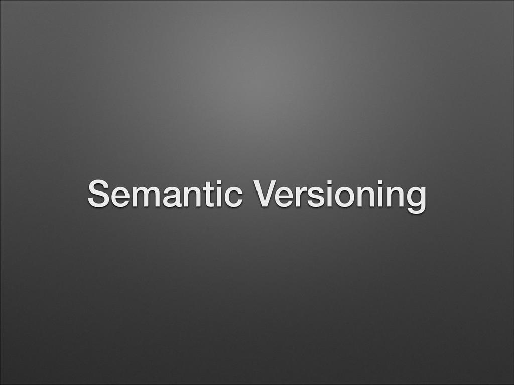 Semantic Versioning