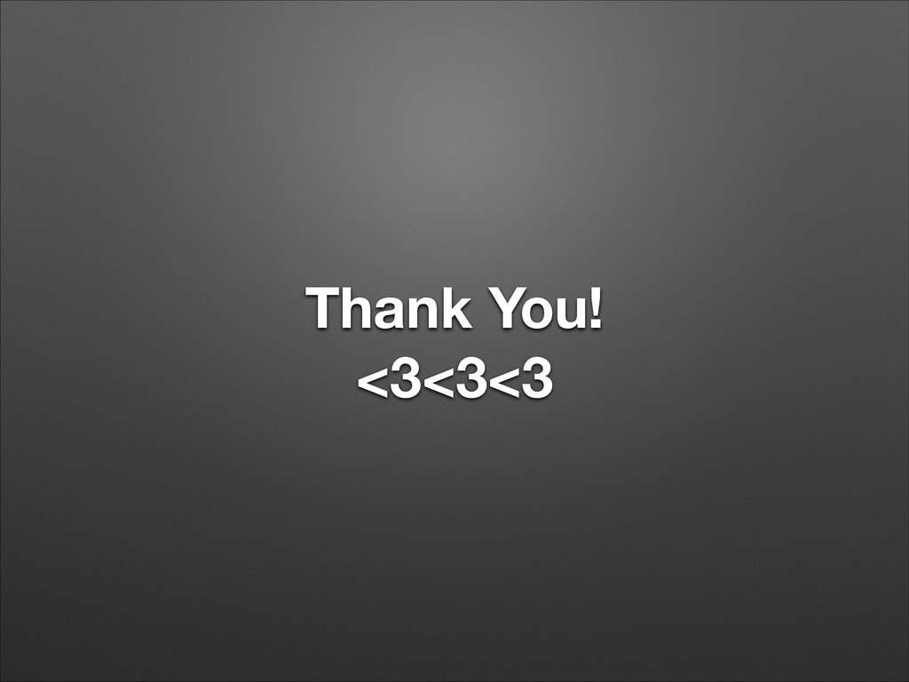 Thank You! <3<3<3