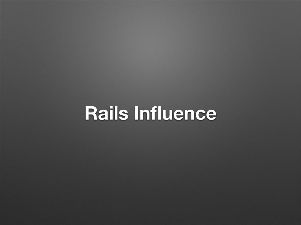 Rails Influence