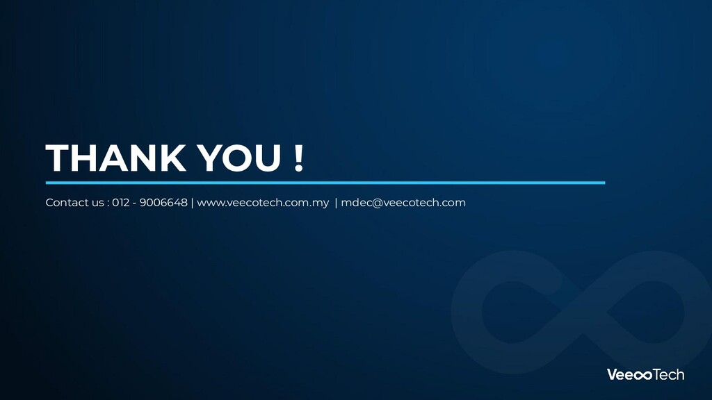 THANK YOU ! Contact us : 012 - 9006648 | www.ve...