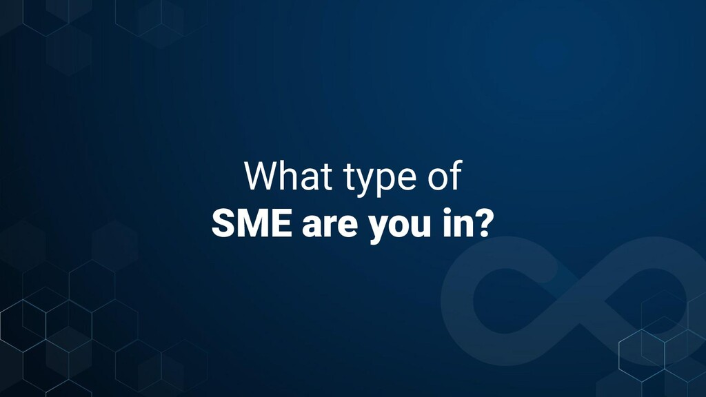 What type of SME are you in?