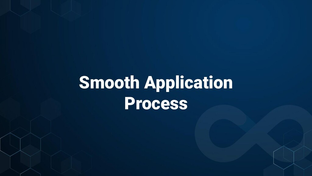 Smooth Application Process