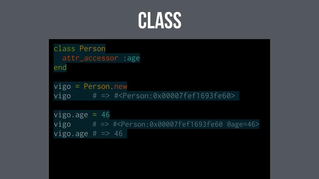 class class Person attr_accessor :age end vigo ...