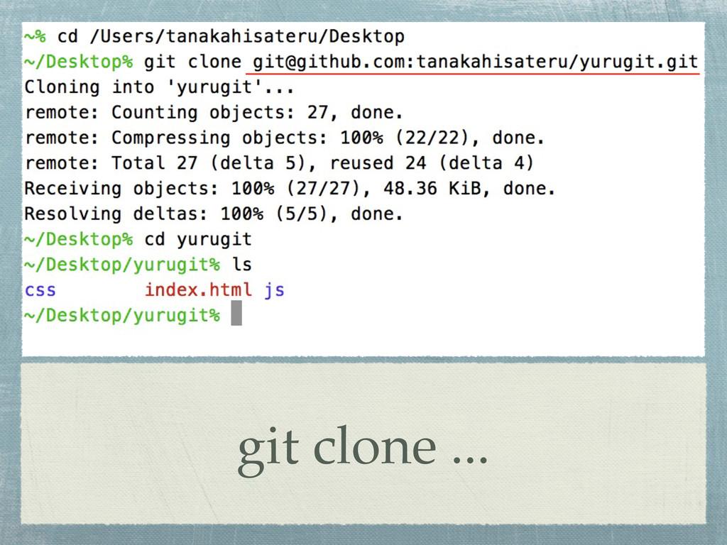 git clone ...