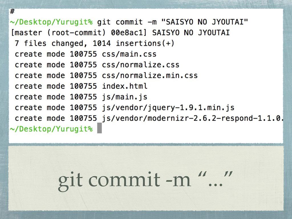"""git commit -m """"..."""""""