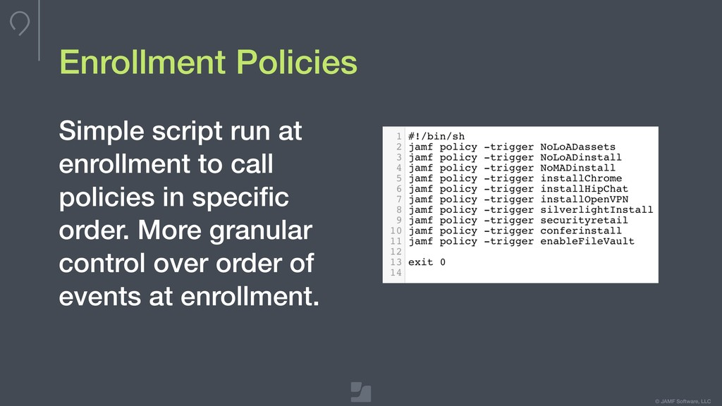 © JAMF Software, LLC Enrollment Policies Simple...