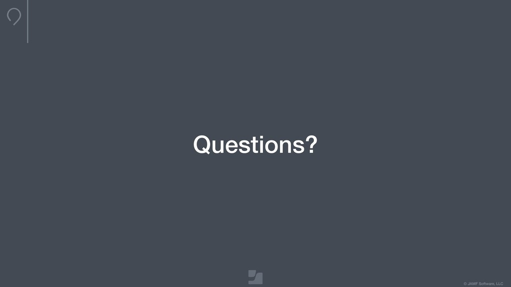 © JAMF Software, LLC Questions?
