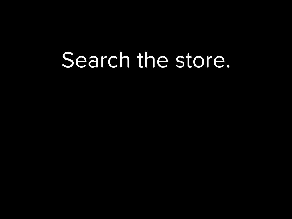 Search the store.