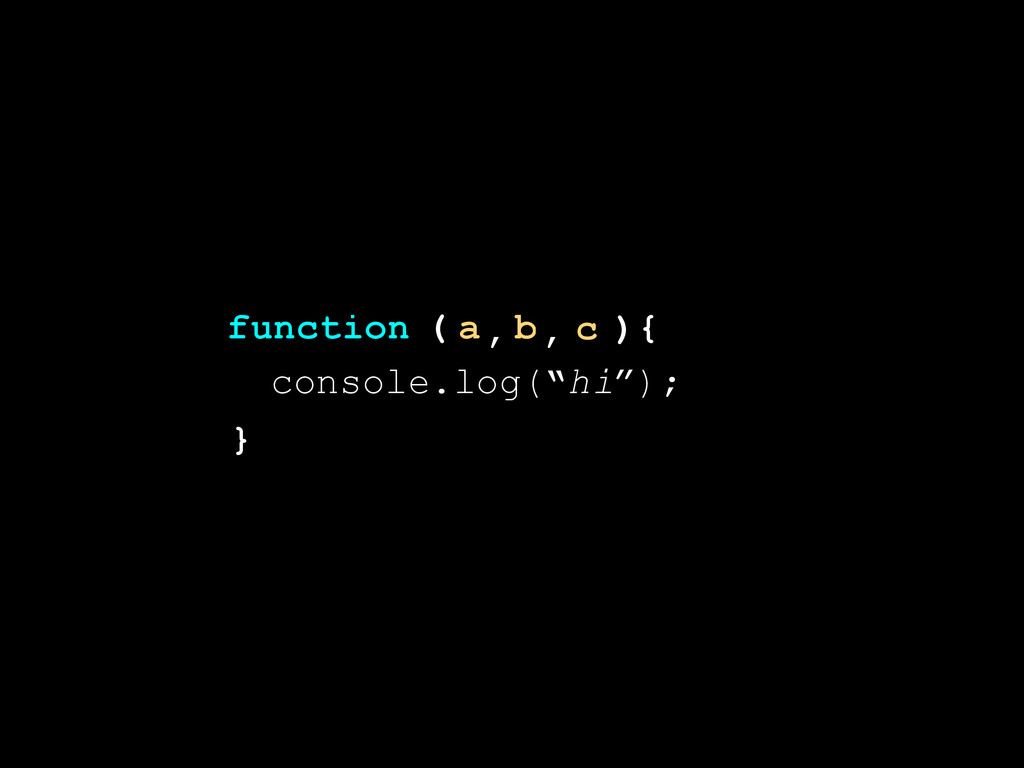 ") } ( function { a b c , , console.log(""hi"");"
