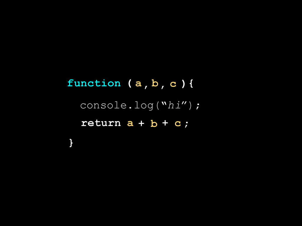 ") } ( function { a b c , , console.log(""hi""); r..."