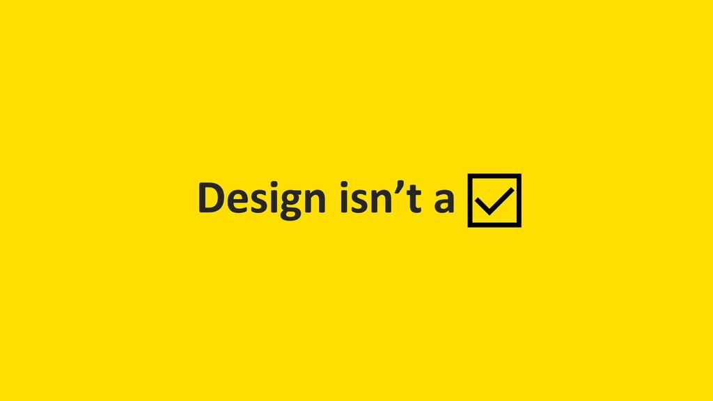 Design isn't a