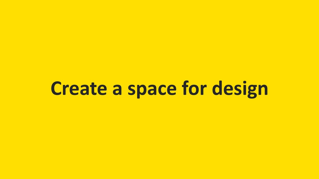 Create a space for design