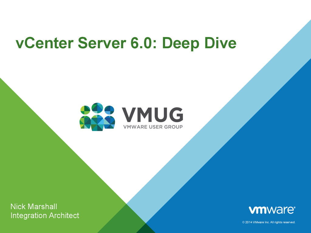 © 2014 VMware Inc. All rights reserved. Nick Ma...