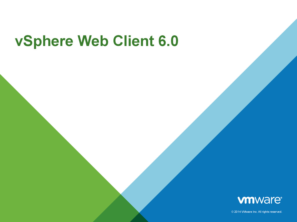 © 2014 VMware Inc. All rights reserved. vSphere...