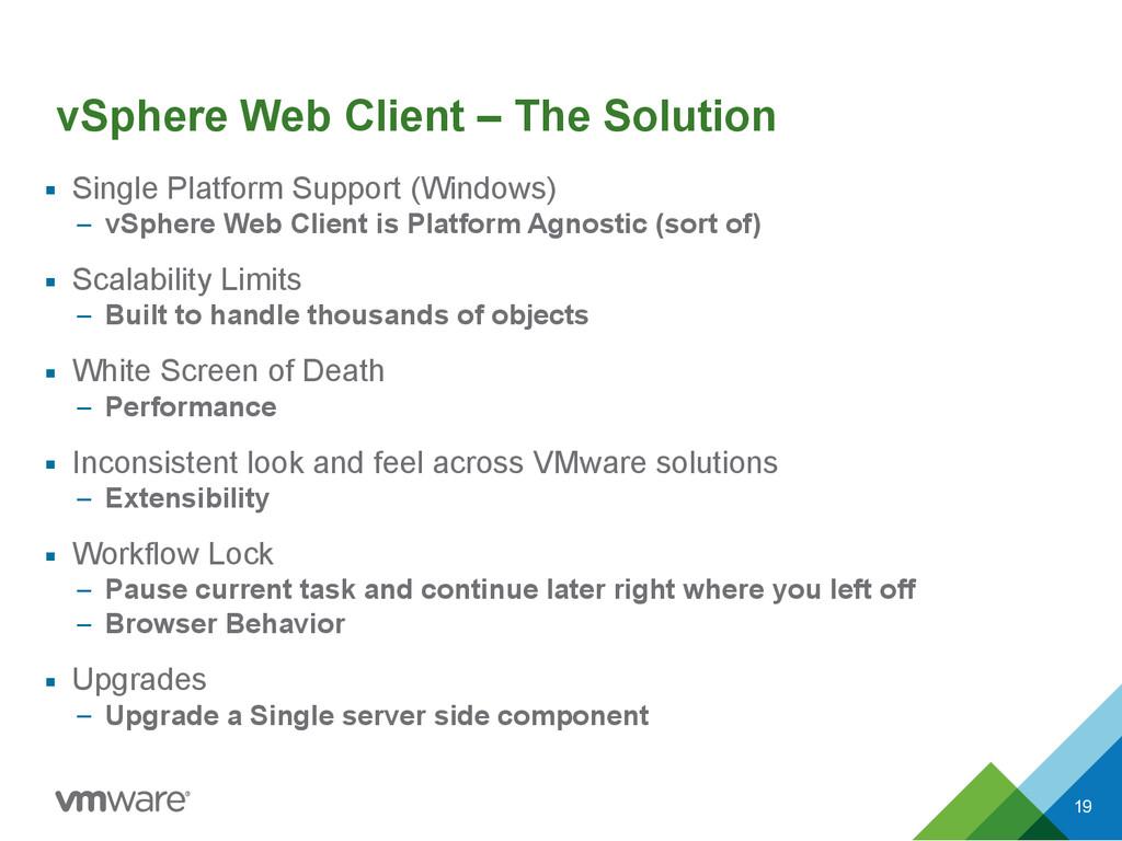 vSphere Web Client – The Solution ▪ Single Plat...