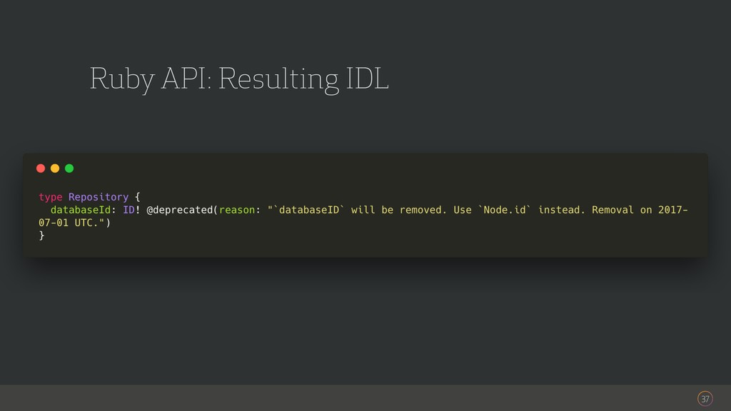 37 Ruby API: Resulting IDL