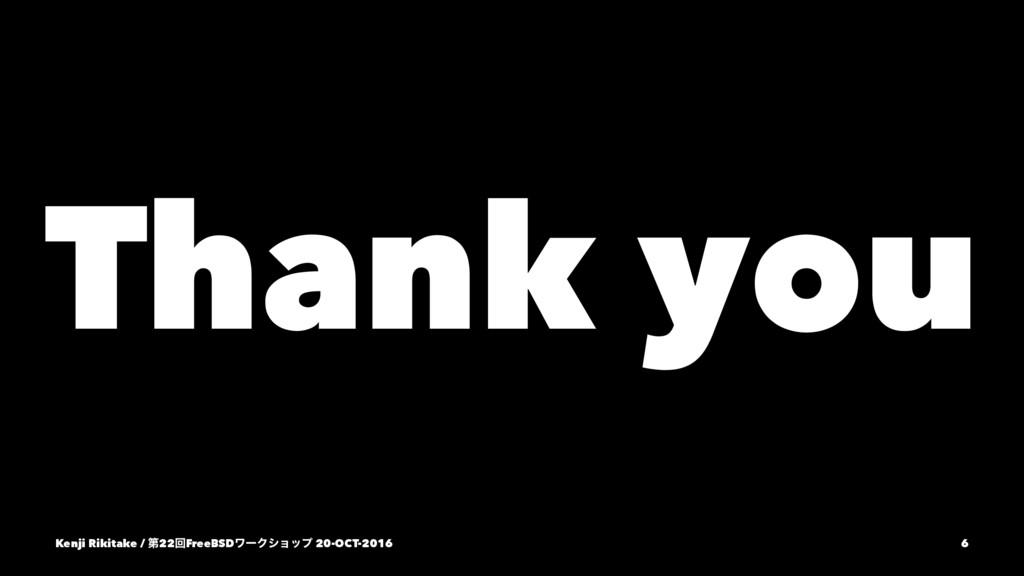 Thank you Kenji Rikitake / ୈ22ճFreeBSDϫʔΫγϣοϓ 2...