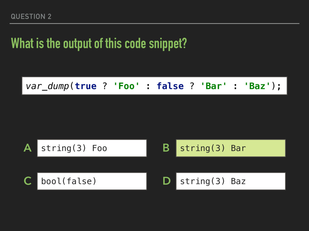 QUESTION 2 What is the output of this code snip...
