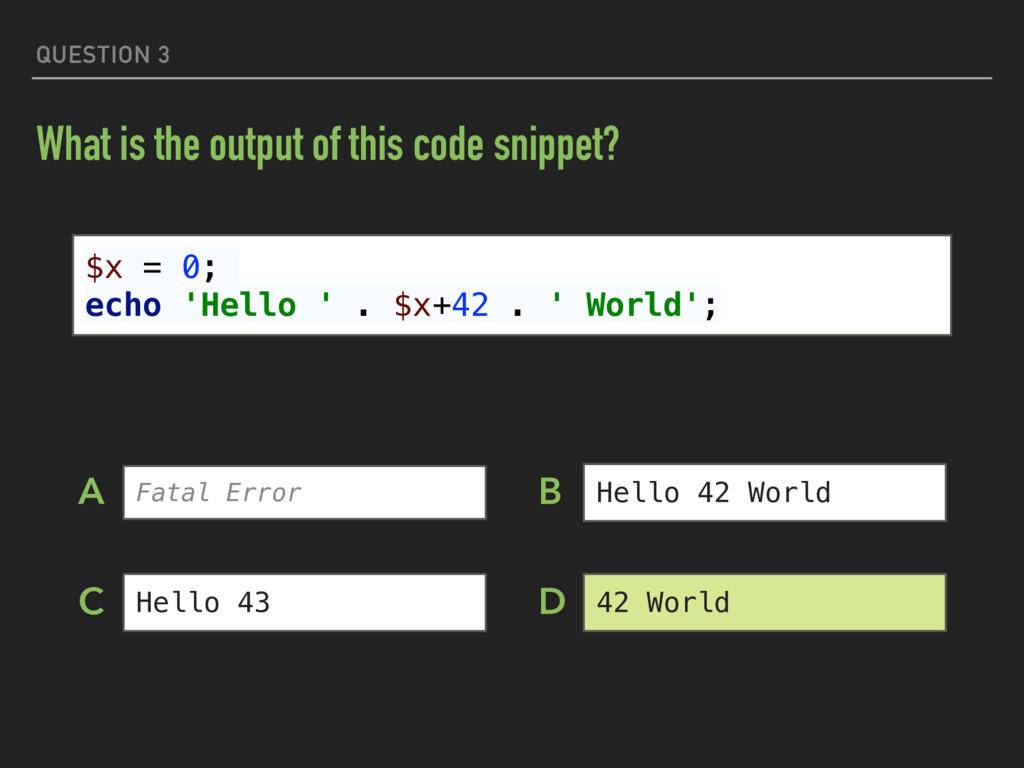 QUESTION 3 What is the output of this code snip...