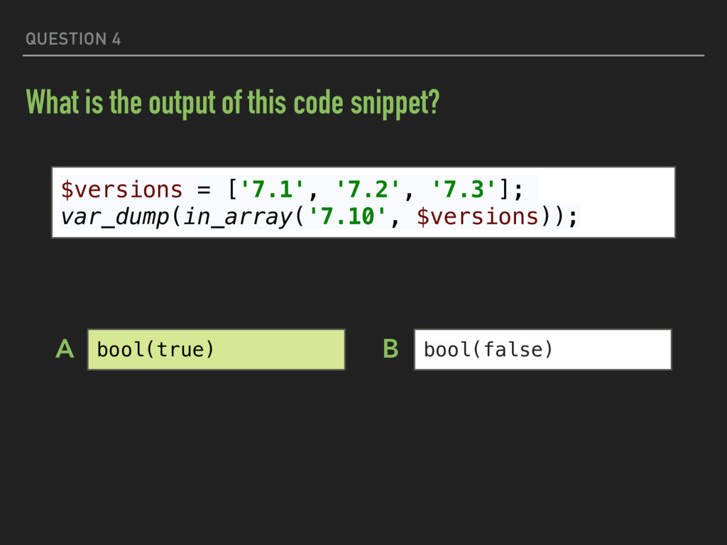 QUESTION 4 What is the output of this code snip...