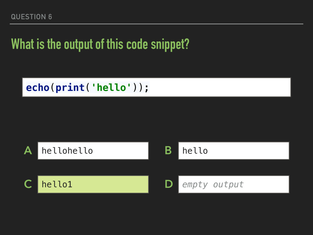 QUESTION 6 What is the output of this code snip...