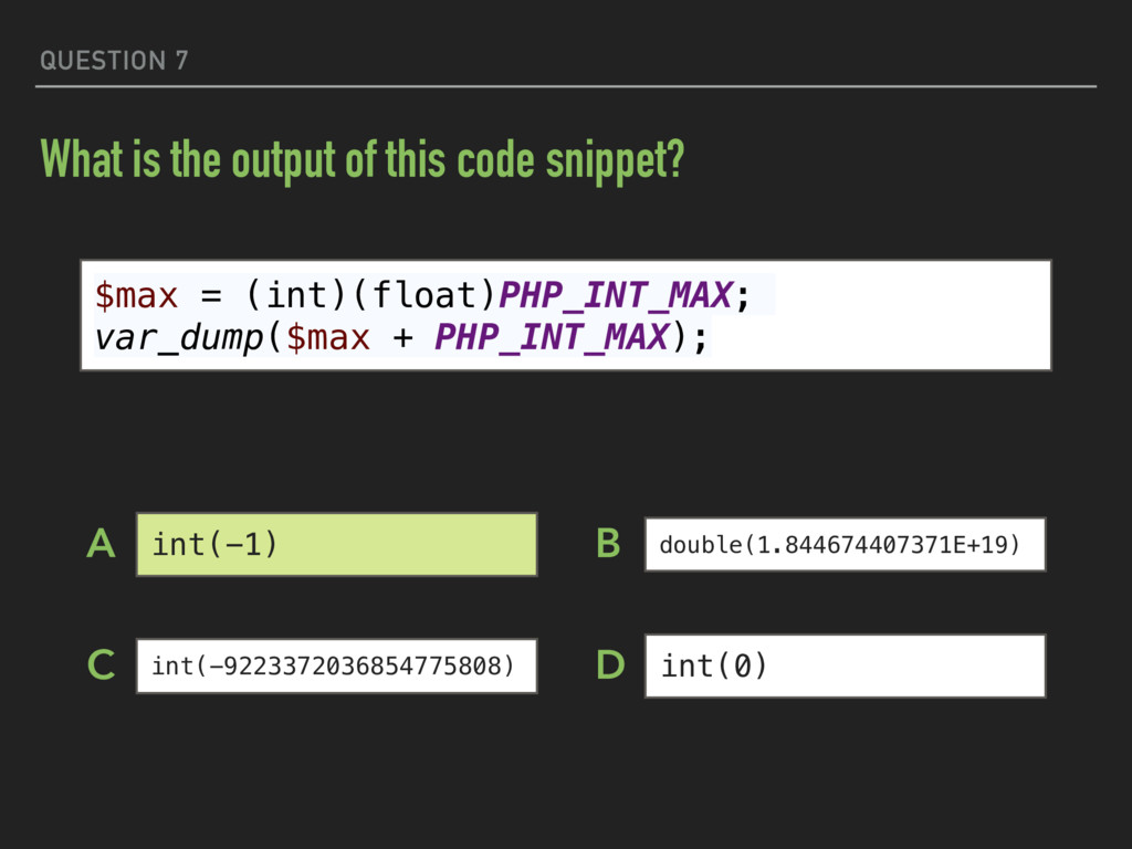 QUESTION 7 What is the output of this code snip...