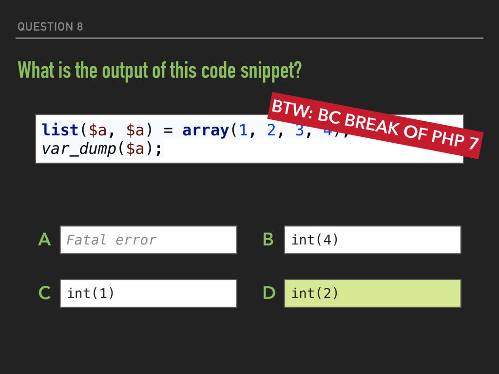 QUESTION 8 What is the output of this code snip...