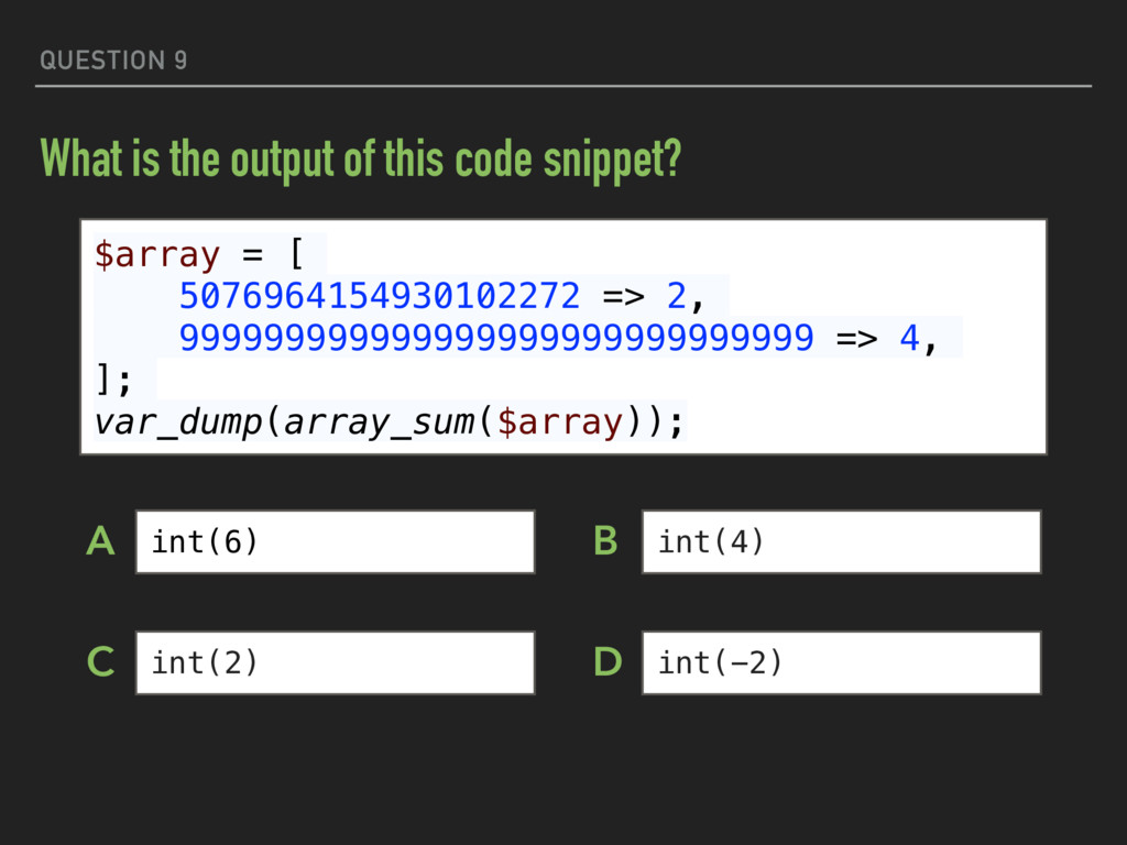 QUESTION 9 What is the output of this code snip...